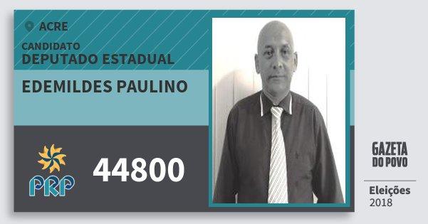 Santinho Edemildes Paulino 44800 (PRP) Deputado Estadual | Acre | Eleições 2018