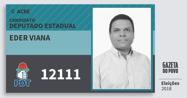 Santinho Eder Viana 12111 (PDT) Deputado Estadual | Acre | Eleições 2018