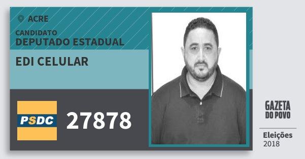 Santinho Edi Celular 27878 (DC) Deputado Estadual | Acre | Eleições 2018