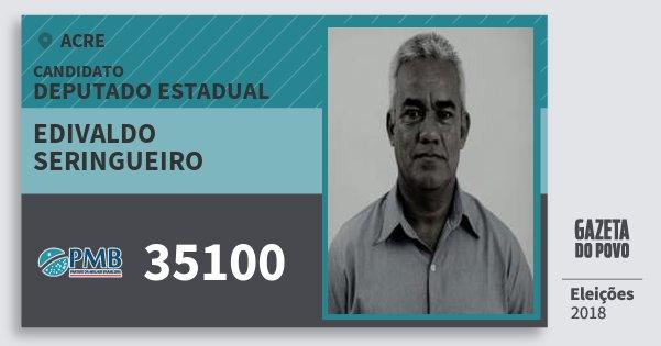 Santinho Edivaldo  Seringueiro 35100 (PMB) Deputado Estadual | Acre | Eleições 2018