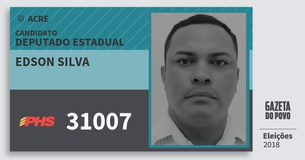 Santinho Edson Silva 31007 (PHS) Deputado Estadual | Acre | Eleições 2018
