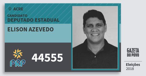 Santinho Elison Azevedo 44555 (PRP) Deputado Estadual | Acre | Eleições 2018