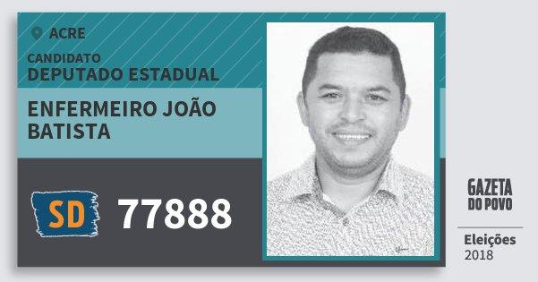 Santinho Enfermeiro João Batista 77888 (SOLIDARIEDADE) Deputado Estadual | Acre | Eleições 2018