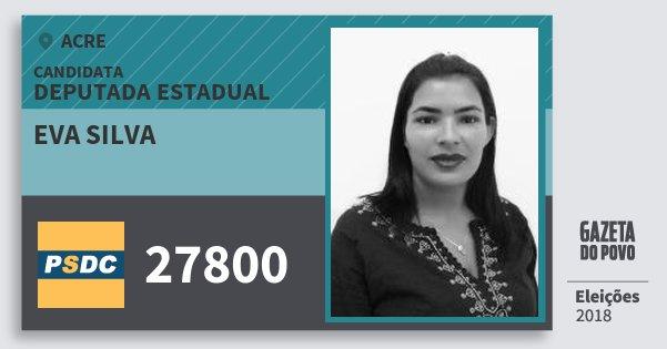 Santinho Eva Silva 27800 (DC) Deputada Estadual | Acre | Eleições 2018