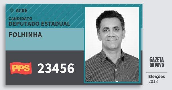 Santinho Folhinha 23456 (PPS) Deputado Estadual | Acre | Eleições 2018