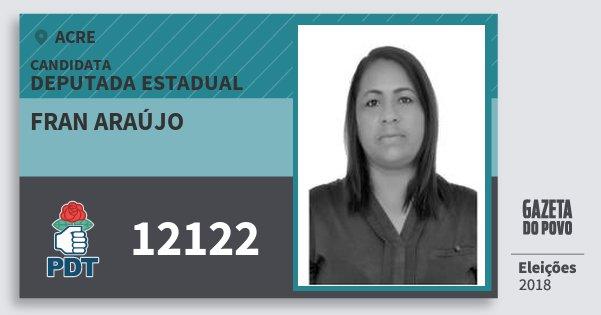 Santinho Fran Araújo 12122 (PDT) Deputada Estadual | Acre | Eleições 2018