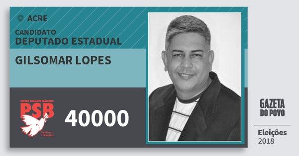 Santinho Gilsomar Lopes 40000 (PSB) Deputado Estadual | Acre | Eleições 2018