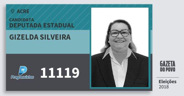 Santinho Gizelda Silveira 11119 (PP) Deputada Estadual   Acre   Eleições 2018