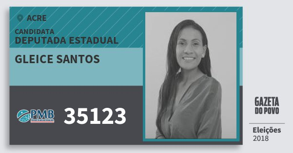 Santinho Gleice Santos 35123 (PMB) Deputada Estadual | Acre | Eleições 2018