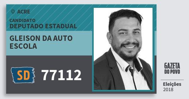 Santinho Gleison da Auto Escola 77112 (SOLIDARIEDADE) Deputado Estadual | Acre | Eleições 2018