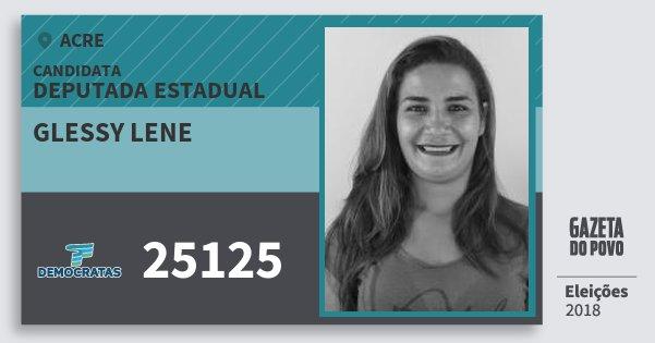 Santinho Glessy Lene 25125 (DEM) Deputada Estadual | Acre | Eleições 2018
