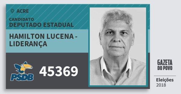 Santinho Hamilton Lucena - Liderança 45369 (PSDB) Deputado Estadual | Acre | Eleições 2018