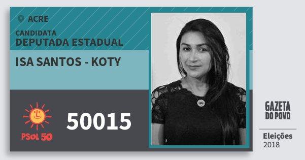 Santinho Isa Santos - Koty 50015 (PSOL) Deputada Estadual | Acre | Eleições 2018