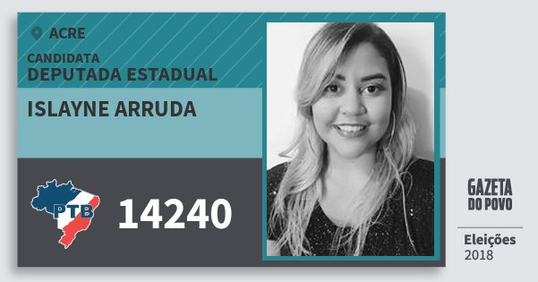 Santinho Islayne Arruda 14240 (PTB) Deputada Estadual | Acre | Eleições 2018