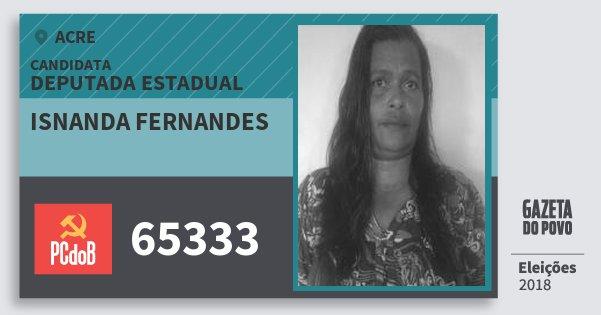 Santinho Isnanda Fernandes 65333 (PC do B) Deputada Estadual | Acre | Eleições 2018