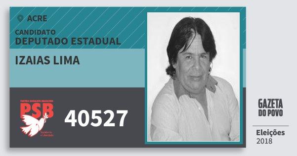 Santinho Izaias Lima 40527 (PSB) Deputado Estadual | Acre | Eleições 2018