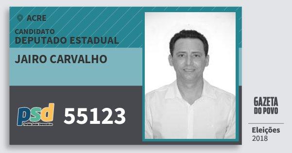 Santinho Jairo Carvalho 55123 (PSD) Deputado Estadual | Acre | Eleições 2018