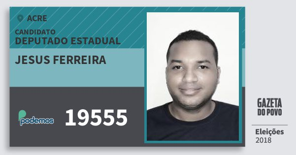 Santinho Jesus Ferreira 19555 (PODE) Deputado Estadual | Acre | Eleições 2018