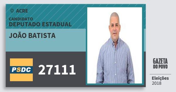 Santinho João Batista 27111 (DC) Deputado Estadual | Acre | Eleições 2018