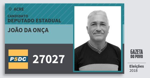 Santinho João da Onça 27027 (DC) Deputado Estadual   Acre   Eleições 2018