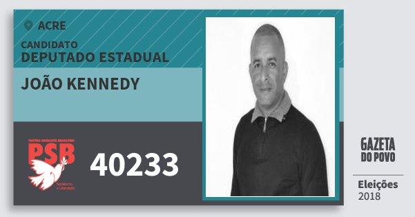 Santinho João Kennedy 40233 (PSB) Deputado Estadual | Acre | Eleições 2018