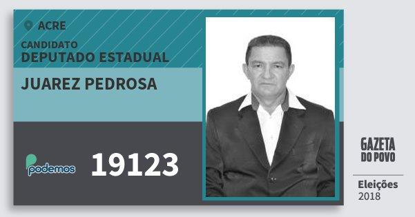 Santinho Juarez Pedrosa 19123 (PODE) Deputado Estadual | Acre | Eleições 2018
