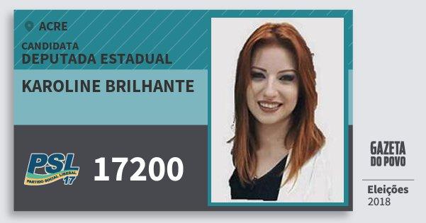 Santinho Karoline Brilhante 17200 (PSL) Deputada Estadual | Acre | Eleições 2018