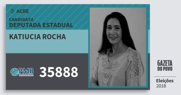 Santinho Katiucia Rocha 35888 (PMB) Deputada Estadual | Acre | Eleições 2018