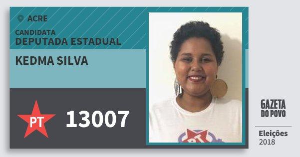 Santinho Kedma Silva 13007 (PT) Deputada Estadual | Acre | Eleições 2018