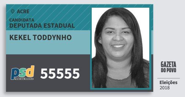 Santinho Kekel Toddynho 55555 (PSD) Deputada Estadual | Acre | Eleições 2018
