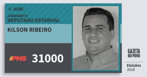 Santinho Kilson Ribeiro 31000 (PHS) Deputado Estadual | Acre | Eleições 2018