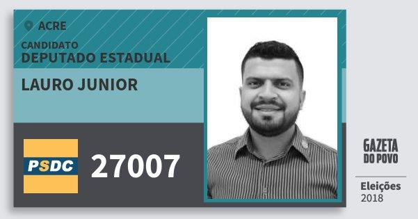 Santinho Lauro Junior 27007 (DC) Deputado Estadual | Acre | Eleições 2018
