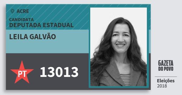 Santinho Leila Galvão 13013 (PT) Deputada Estadual | Acre | Eleições 2018