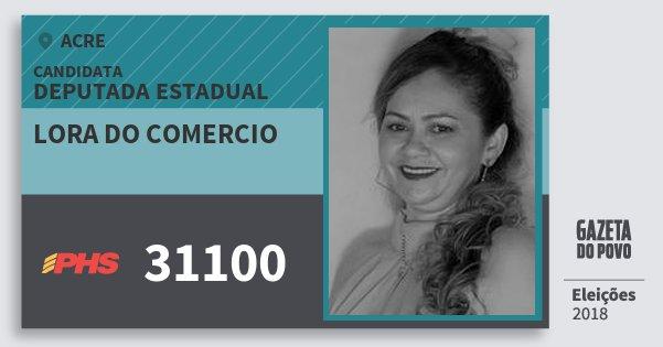 Santinho Lora do Comercio 31100 (PHS) Deputada Estadual | Acre | Eleições 2018