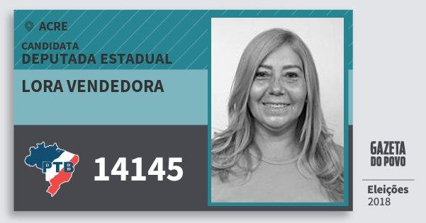 Santinho Lora Vendedora 14145 (PTB) Deputada Estadual | Acre | Eleições 2018