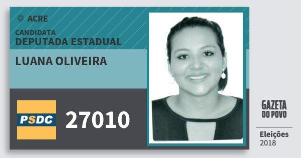 Santinho Luana Oliveira 27010 (DC) Deputada Estadual | Acre | Eleições 2018