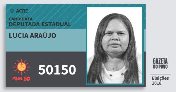 Santinho Lucia Araújo 50150 (PSOL) Deputada Estadual | Acre | Eleições 2018