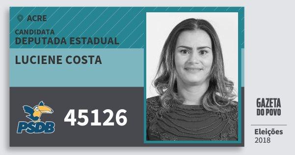 Santinho Luciene Costa 45126 (PSDB) Deputada Estadual | Acre | Eleições 2018