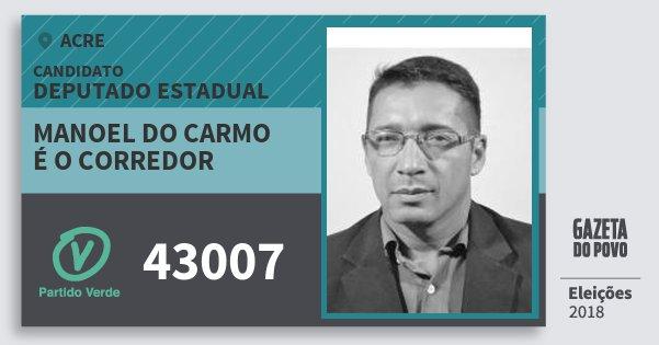 Santinho Manoel do Carmo É O Corredor 43007 (PV) Deputado Estadual | Acre | Eleições 2018