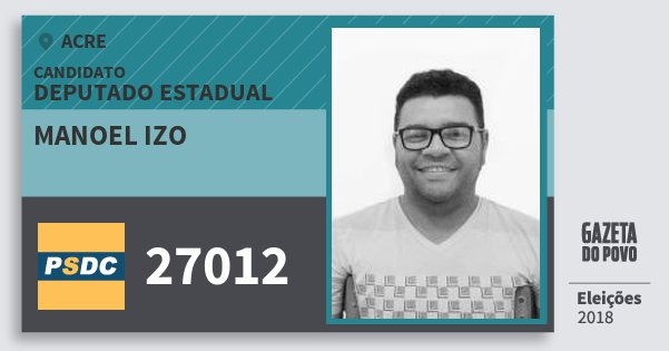 Santinho Manoel Izo 27012 (DC) Deputado Estadual | Acre | Eleições 2018