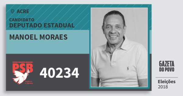 Santinho Manoel Moraes 40234 (PSB) Deputado Estadual | Acre | Eleições 2018