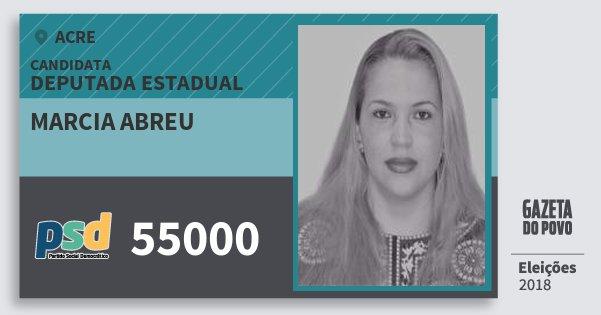 Santinho Marcia Abreu 55000 (PSD) Deputada Estadual | Acre | Eleições 2018