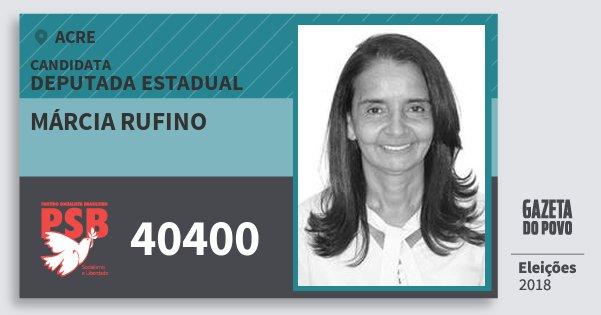 Santinho Márcia Rufino 40400 (PSB) Deputada Estadual | Acre | Eleições 2018