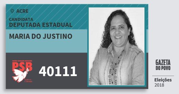 Santinho Maria do Justino 40111 (PSB) Deputada Estadual | Acre | Eleições 2018