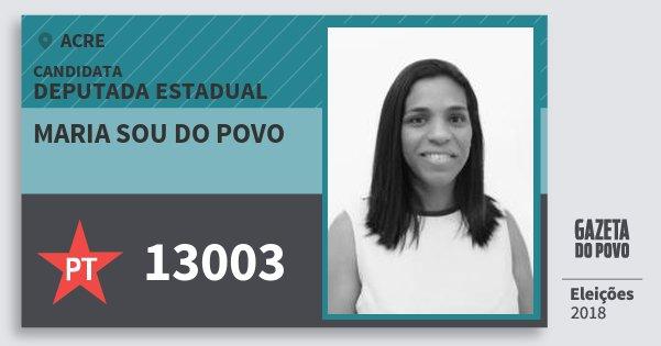 Santinho Maria Sou do Povo 13003 (PT) Deputada Estadual | Acre | Eleições 2018