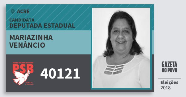 Santinho Mariazinha Venâncio 40121 (PSB) Deputada Estadual | Acre | Eleições 2018
