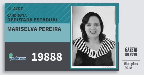 Santinho Mariselva Pereira 19888 (PODE) Deputada Estadual | Acre | Eleições 2018