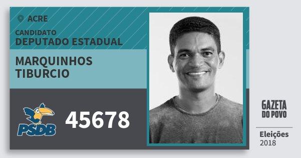 Santinho Marquinhos Tiburcio 45678 (PSDB) Deputado Estadual | Acre | Eleições 2018