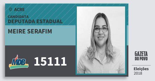 Santinho Meire Serafim 15111 (MDB) Deputada Estadual | Acre | Eleições 2018