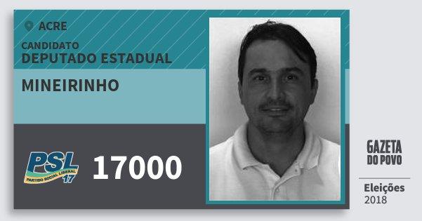 Santinho Mineirinho 17000 (PSL) Deputado Estadual | Acre | Eleições 2018